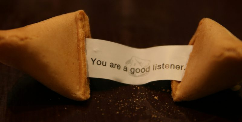 You are a good listener fortune