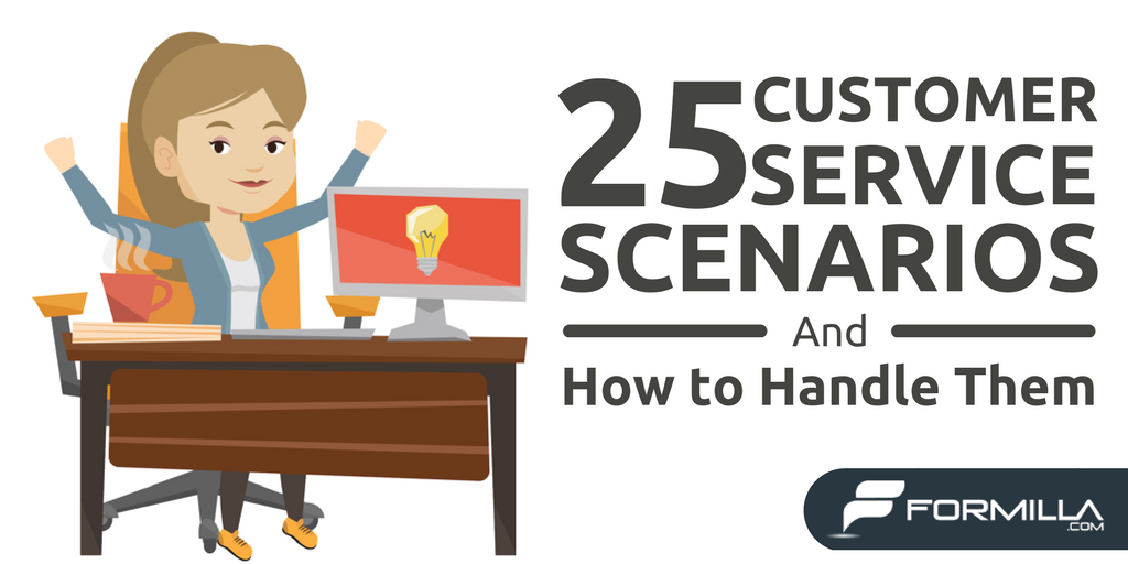 25 Customer Service Scenarios (And How to Handle Them) | Formilla Blog