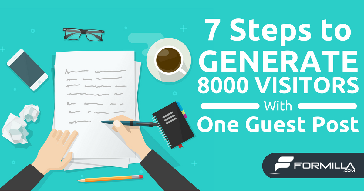 Guest Blogging: 7 Steps to Generate 8000 Visitors With One Post